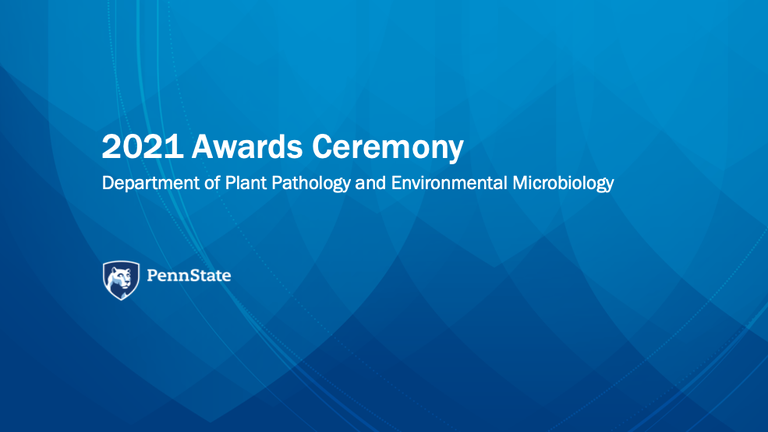 2021 Department of Plant Pathology and Environmental Microbiology awards ceremony. IMAGE: PENN STATE